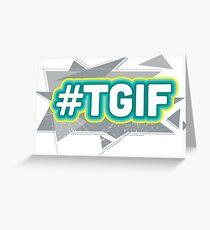 TGIF T-Shirt Greeting Card