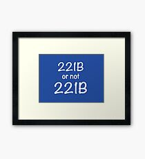 221B or not 221B Framed Print