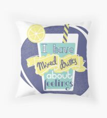 I Have Mixed Drinks About  Feelings T-Shirt Throw Pillow