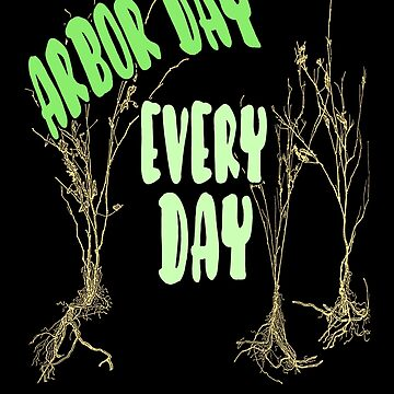 Arbor Day Every Day | Trees Nature  by encyclo-art