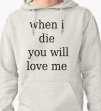 Lil Peep - when i die you will love me Pullover Hoodie