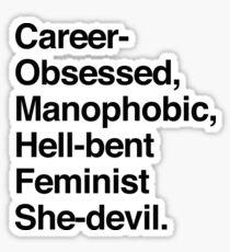 Career-Obsessed Banshee / Manophobic Hell-Bent Feminist She-Devil - Dark on Light Sticker