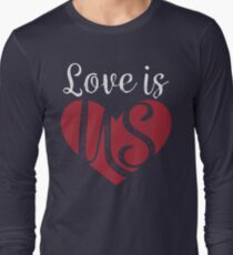 Love is us Long Sleeve T-Shirt
