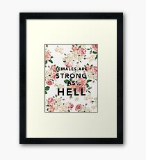 Females are Strong As Hell Framed Print
