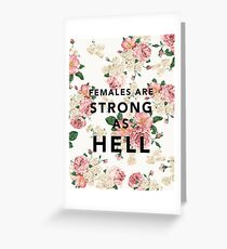 Females are Strong As Hell Greeting Card