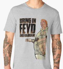 Bring in FEYD and Rabban! Men's Premium T-Shirt