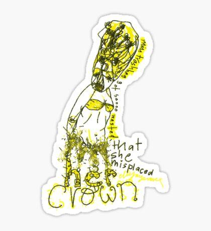 'Miss Trashbag got sooooo Wasted she Misplaced her Crown' Sticker