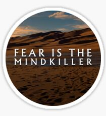 Fear is the Mind-Killer | Litany Against Fear | Dune Sticker