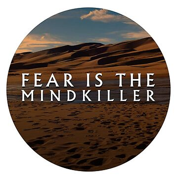 Fear is the Mind-Killer | Litany Against Fear | Dune by largerglasses