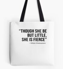 Though She Be But Little She Is Fierce V2 Tote Bag