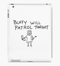 Buffy the vampire slayer - Buffy will patrol tonight  iPad Case/Skin