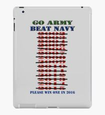 Go Army - Beat Navy - Please win one in 2016 -Since this T-shirt was made, Army has won 2 years in a row... coincedence? Maybe not! iPad Case/Skin