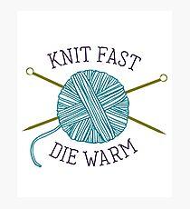 Knit Fast Die Warm Photographic Print