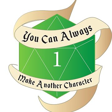 You Can Always Make Another Character- Natural 1- DnD Sticker by irishowl