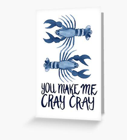 Cray Cray Greeting Card