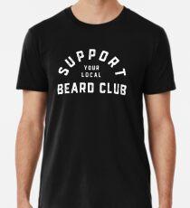 Support your Local Beard Club T-Shirt for Bearded Men Men's Premium T-Shirt