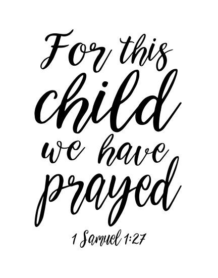 Quot 1 Samuel 1 27 For This Child We Have Prayed Bible Verse
