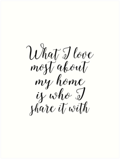 What I Love Most About My Home Is Who Share It Withhome Decor