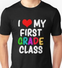 I Love My First Grade Class Design for Teachers and Students Unisex T-Shirt