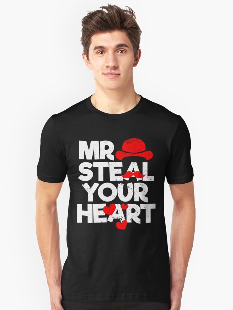 9baa55ca2 Mr Steal Your Heart Funny Design For Good Looking Guys Slim Fit T-Shirt