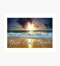 Dream Explore Discover - Give Back to Nature  Art Print