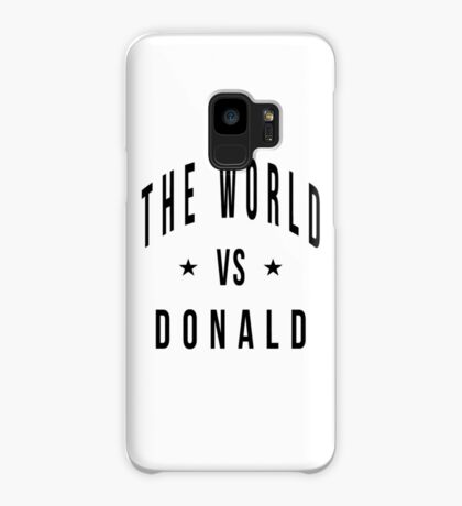 The world vs donald Case/Skin for Samsung Galaxy