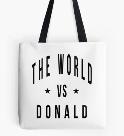 The world vs donald Tote Bag