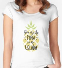 Happy Valentines - You are the PINA of my COLADA Women's Fitted Scoop T-Shirt