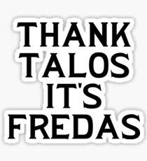 THANK TALOS IT'S FREDAS Sticker