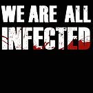 We are all infected by CrosbyDesign
