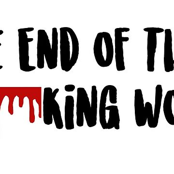 The End of the F**king World Apparel by booksfoodfandom