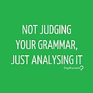 Not judging your grammar, just analysing it - Pouch in white on green by Lingthusiasm