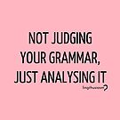 Not judging your grammar, just analysing it - Pouch in black on pink by Lingthusiasm