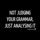 Not judging your grammar, just analysing it - Pouch in white on black by Lingthusiasm