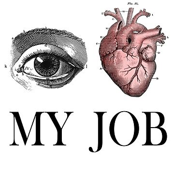 Eye Heart I Love My Job, Anatomical Mother's Day Gift for Teachers, Professors, Med students, Doctors, Nurses by INFPMama