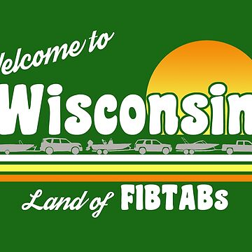 Welcome To Wisconsin - Land of FIBTABs sticker by dwarmuth