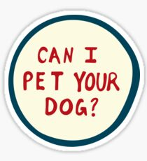 Can I Pet Your Dog Sticker