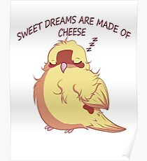 Sweet dreams are made of cheese Poster