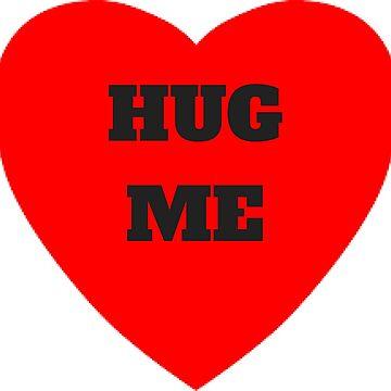 Hug Me Valentine's Day Candy Heart Love February 14th Design by miztayk
