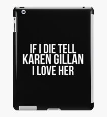 Tell Karen Gillan #2 iPad Case/Skin