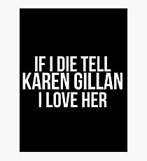 Tell Karen Gillan #2 Photographic Print