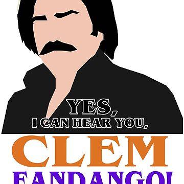 Yes, I can hear you, Clem Fandango! by HeardUWereDead