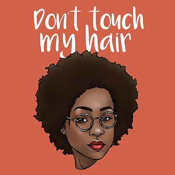 Don't touch my hair by erdbaer