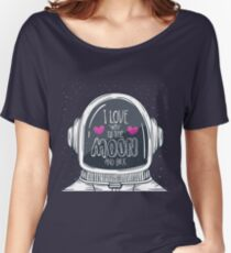 I love you to the Moon and Back Space Valentine Women's Relaxed Fit T-Shirt