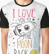 I love you to the Moon & back Valentines Day Graphic T-Shirt