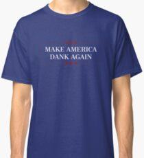 Camiseta clásica MAKE AMERICA DANK AGAIN