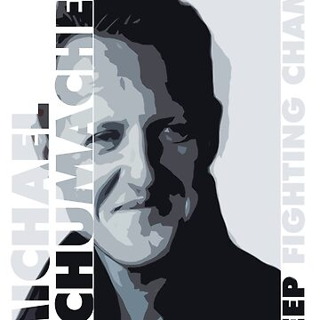 MICHAEL SCHUMACHER-KEEP FIGHTING 3 by CUTOCARS