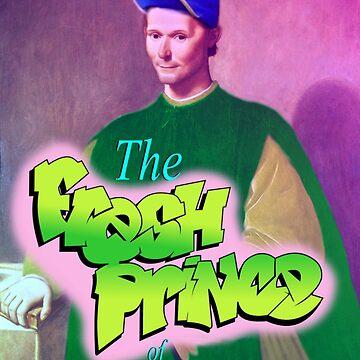 The Fresh Prince of Machiavelli by Orata