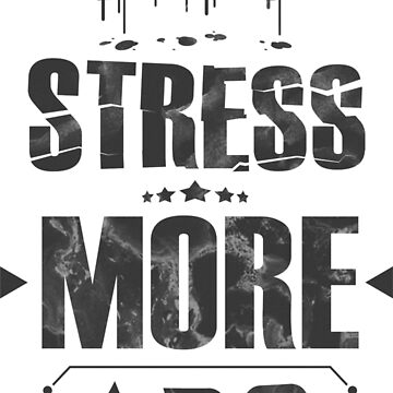 LESS STRESS MORE ABS by hdzz