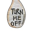 turn me off by Alana Turnbull